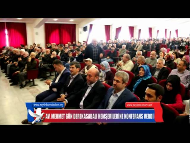 Av Mehmet Gün Derekasabalı Hemşerilerine konferans verdi