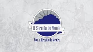 O Sermão do Monte – parte 14 com Pb. Rodrigo