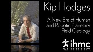 Kip Hodges - A New Era of Human and Robotic Planetary Field Geology