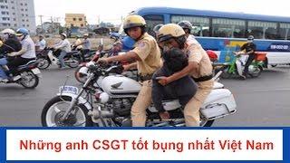Những anh chàng cảnh sát giao thông tốt bụng nhất Việt Nam