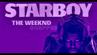 The Weeknd - Starboy ft Daft Punk (Chopped & Screwed By KlipSlip)