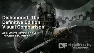Dishonored Definitive Edition: PS4 vs Xbox One vs PC Graphics Comparison