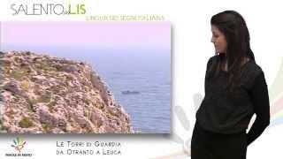 Salento in Lis | Prima Puntata: Le Torri di Guardia da Otranto a Leuca