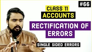 Rectification of errors | Single sided errors | Class 11 | accounts | video 66