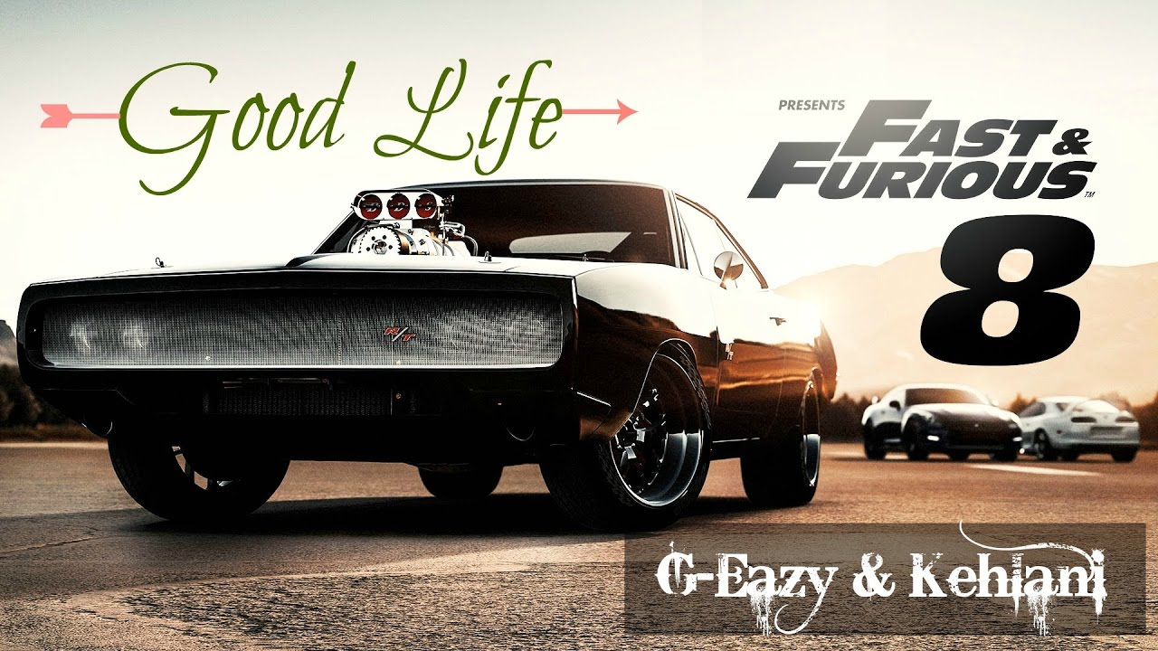 ♡ Good Life - G-Eazy & Kehlani Lyrics Video (Fast & Furious 8) 中文翻譯 ♡