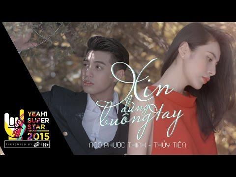 Xin Đừng Buông Tay | Noo Phước Thịnh ft Thủy Tiên - 4k | Yeah1 Superstar (Official Music Video)