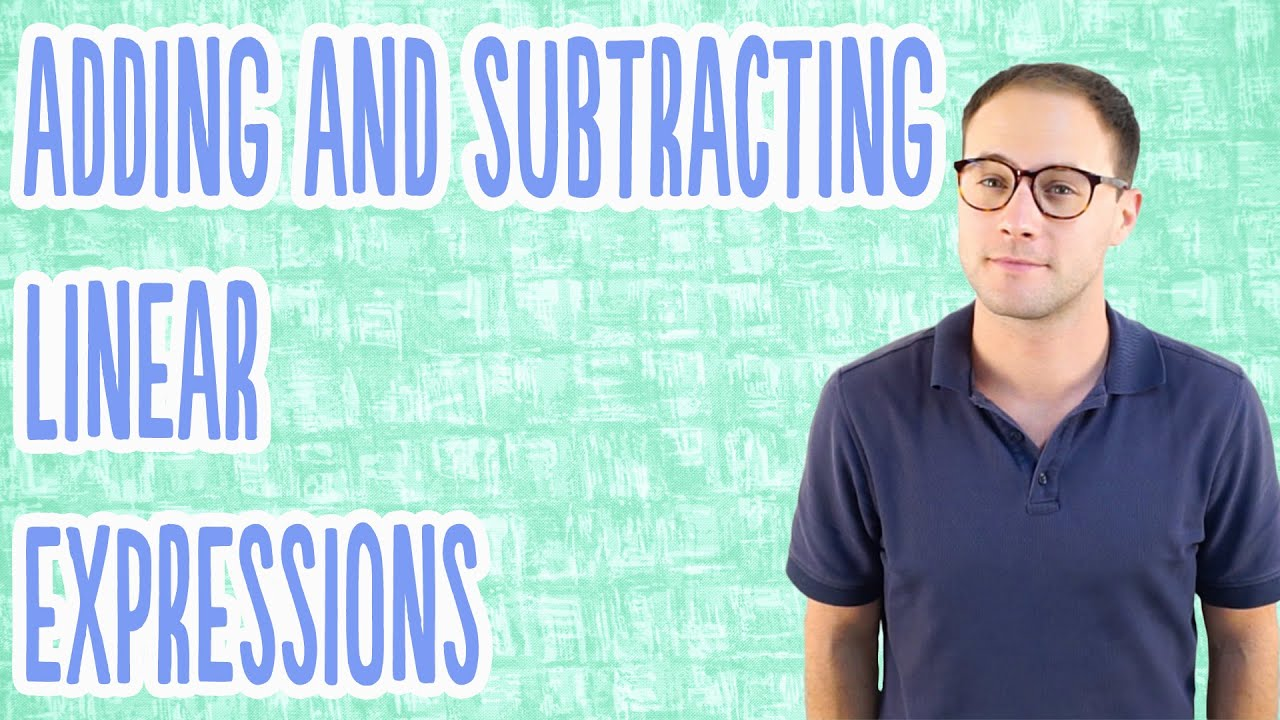 Adding And Subtracting Linear Expressions Youtube