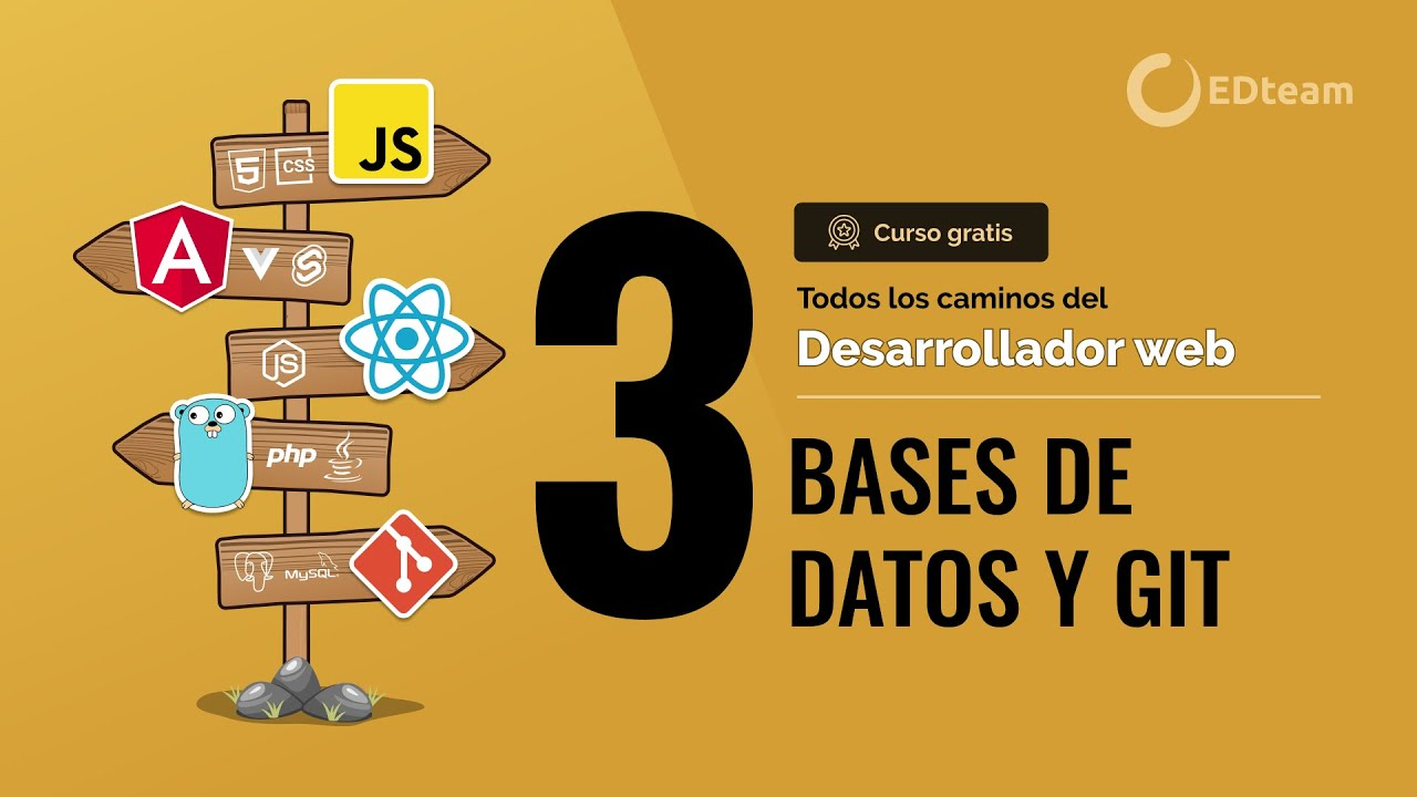 BASES DE DATOS Y GIT   Curso: La ruta para ser un desarrollador web profesional