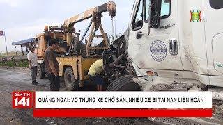 Tai nạn liên hoàn tại huyện Mỗ Đức, Quảng Ngãi - Nguyên nhân vỡ thùng xe chở sắn   Nhật ký 141