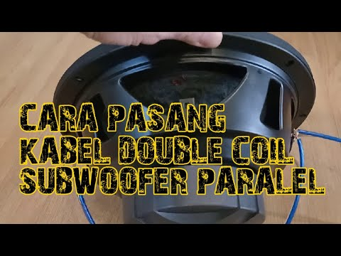 cara pasang kabel double coil subwoofer 10 inch paralel youtube