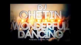DJ Chetin - Wonderful Dancing (Original Mix) Tribal 2013