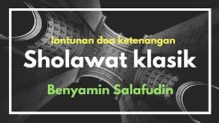 Benyamin Salafudin | Sholawat dan Doa Full Klasik MP3