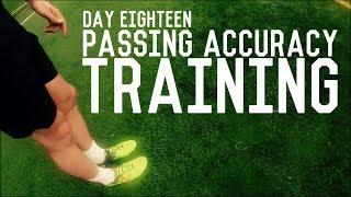 Passing Accuracy Training | The Pre-Preseason Training Program | Day Eighteen