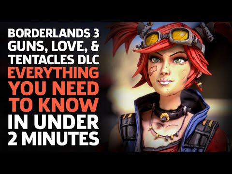 Borderlands 3 Guns, Love, & Tentacles DLC: Everything You Need To Know In Under 2 Minutes
