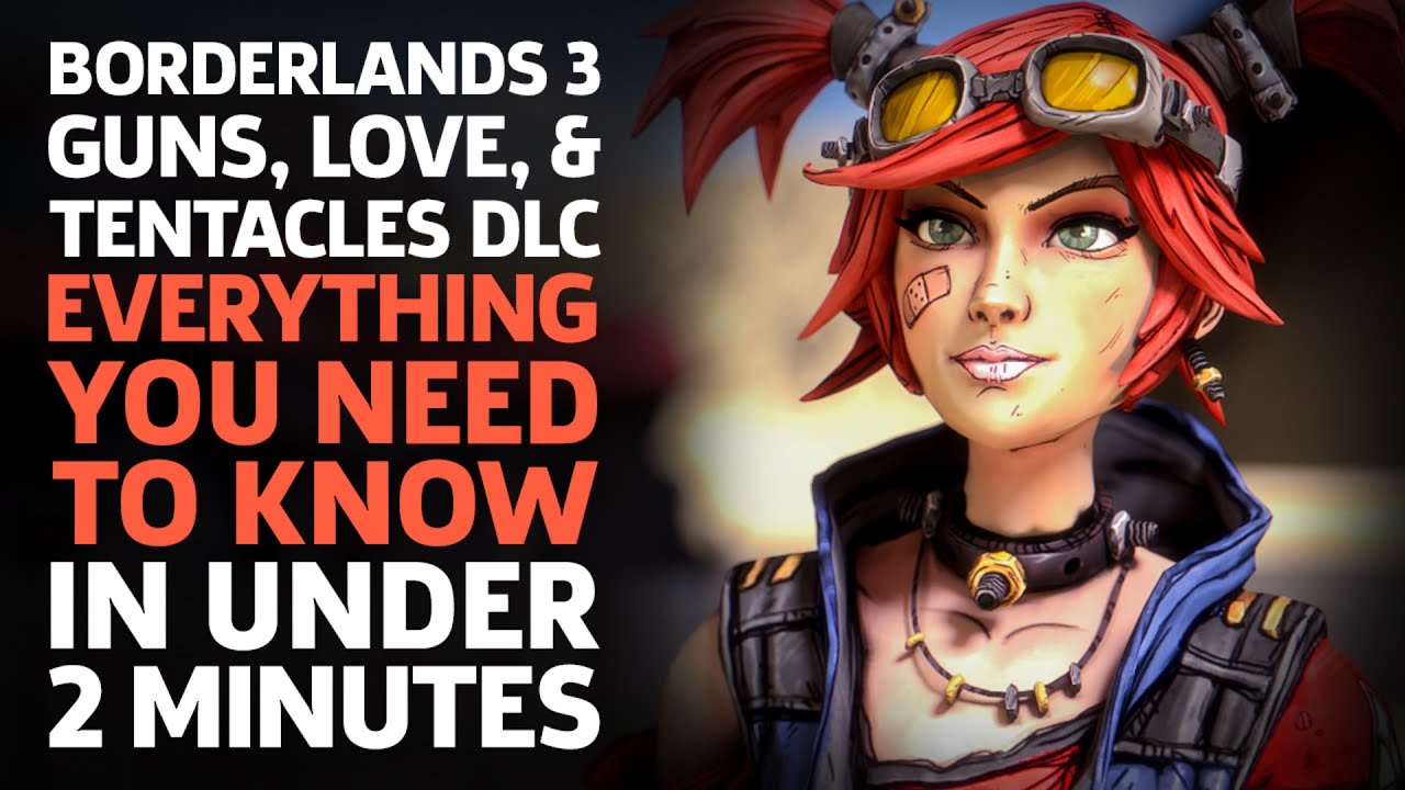 Borderlands 3 Guns, Love, & Tentacles DLC: Everything You Need To Know In Under 2 Minutes - GameSpot
