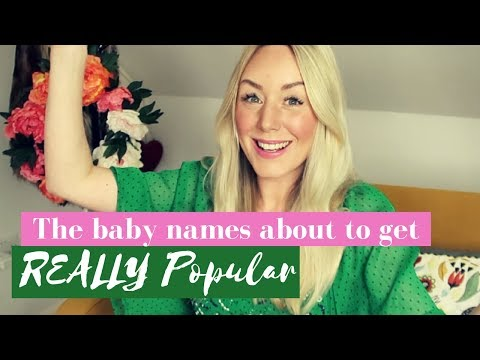 The Baby Names About To Get Really Popular | 2018/2019 | SJ STRUM
