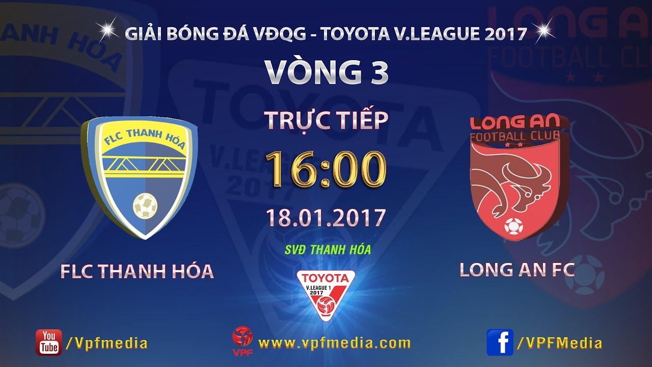 FLC Thanh Hóa vs Long An _ 18-01-2017