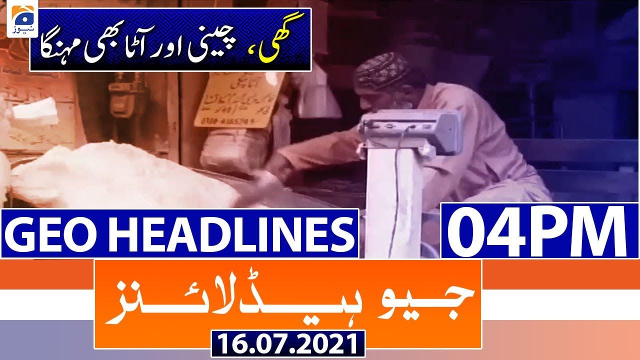 Geo Headlines 04 PM   16th July 2021