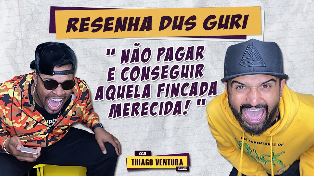 RESENHA DUS GURI #3| THIAGO VENTURA