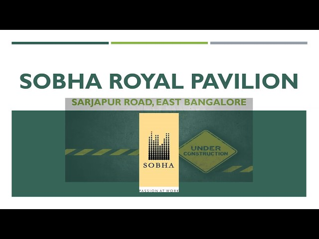 Sobha Royal Pavilion | Residential Apartment | Sobha Limited | Sarjapur Road