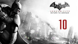 Прохождение Batman Return to Arkham City - Ра