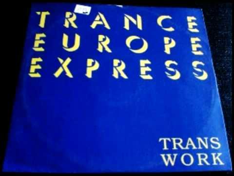 Transwork - Trance Europe Express