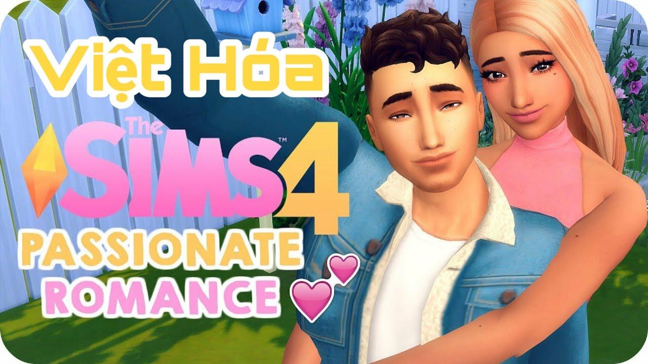 The Sims 4 Việt Hóa - Mod Passionate Romance