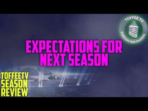 Everton FC : Expectations For Next Season