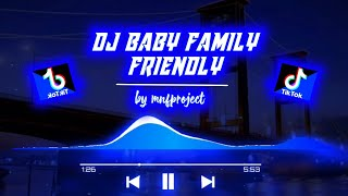 dj baby family friendly slow angklung by MNFProject terbaru 2021