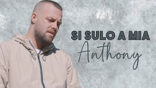 Anthony - Si Sulo A Mia (Video Ufficiale 2020)