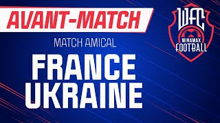 France Ukraine amical l avant match du Winamax Football Club Football