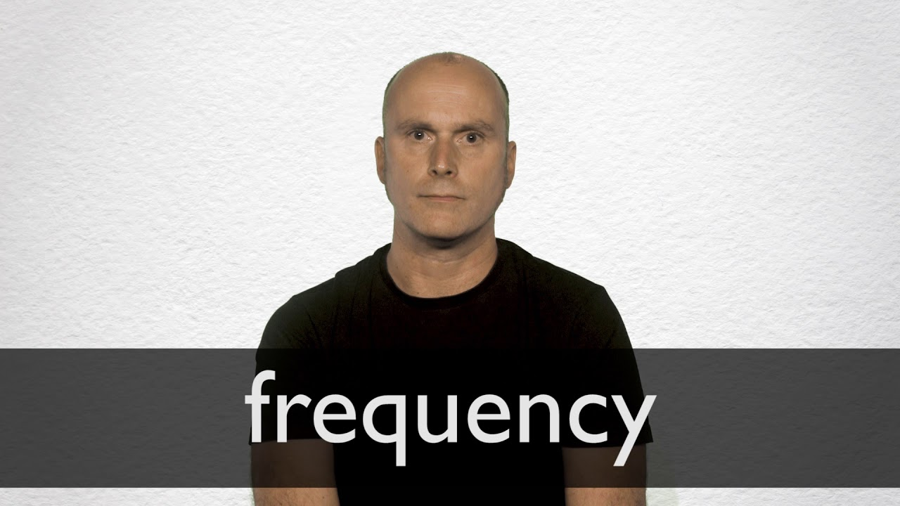 How to pronounce FREQUENCY in British English