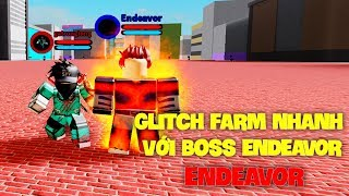 "GLITCH FARM NHANH V-I BOSS ""ENDEAVOR"" (boku no roblox)"