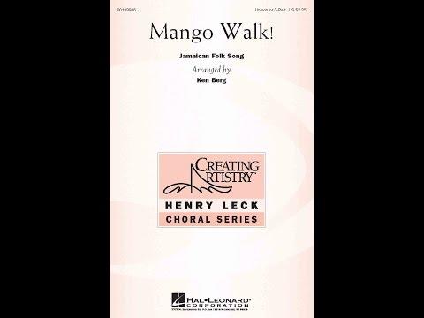 Mango Walk! (3-Part Choir) - Arranged By Ken Berg