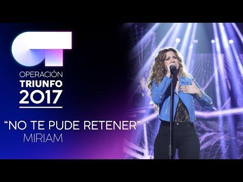 NO TE PUDE RETENER - Miriam | OT 2017 | OT Final
