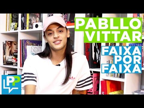 Pabllo Vittar comenta faixa por faixa do novo álbum