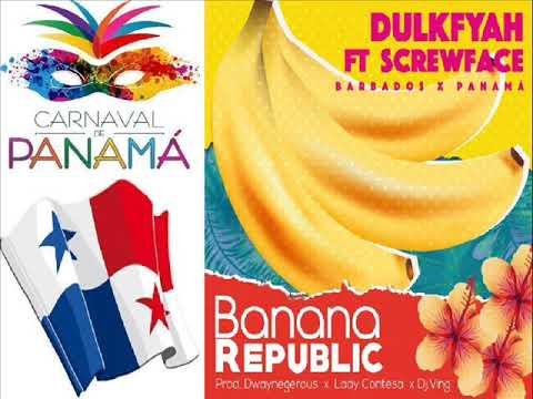 Screwface ft Dulkfyah - Banana Republic (Remix) - Panama Carnaval 2018 (Soca)