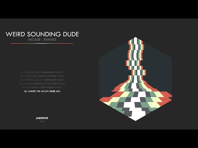 Weird Sounding Dude - Under The Moon (Dub Mix)