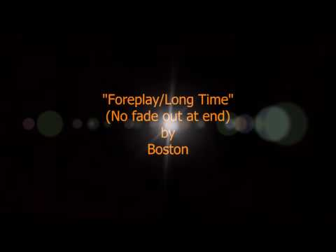"Boston - ""Foreplay/ Long Time"" (Onscreen Lyrics) No Fade Out At End"