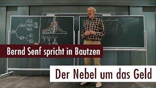 Bernd Senf - Der Nebel um das Geld. Vortrag in Bautzen am 18.01.2017