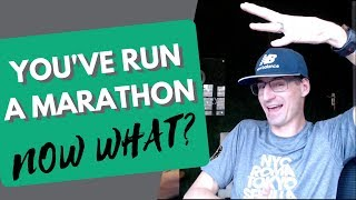 You've run a Marathon - Now what?