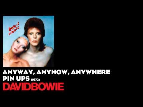 Anyway, Anyhow, Anywhere - Pin Ups [1973] - David Bowie