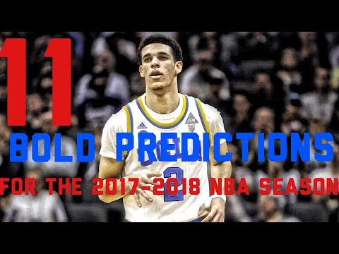 11 Early BOLD Predictions for the 2017-2018 NBA Season