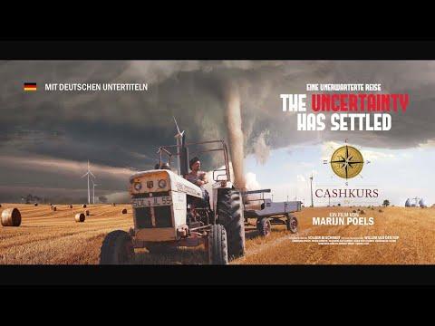 Cashkurs präsentiert: Eine unerwartete Reise: THE UNCERTAINTY HAS SETTLED- Ein Film von Marijn Poels