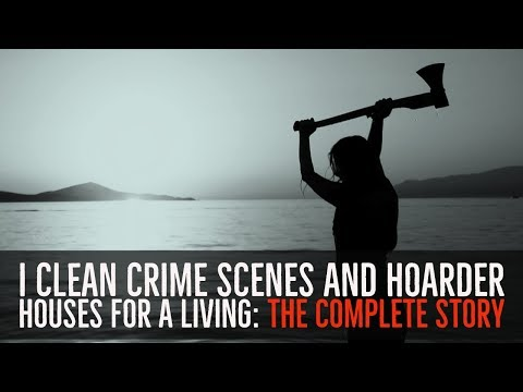 ''I Clean Crime Scenes and Hoarder Houses for a Living'' [6/6] | FULL 2-HOUR STORY