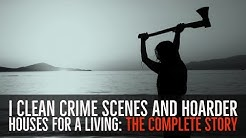 ''I Clean Crime Scenes and Hoarder Houses for a Living'' | FULL 2-HOUR STORY