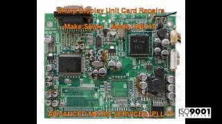 Sharp Display Unit Card Repairs @ Advanced Micro Services Pvt. Ltd,Bangalore,India