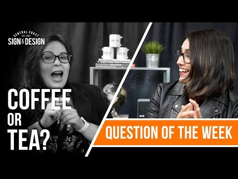 Question of the Week : Coffee or Tea?