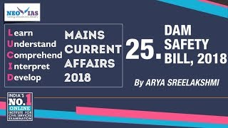 25. DAM SAFETY BILL, 2018 | LUCID MAINS CURRENT AFFAIRS 2018 | NEO IAS