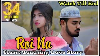 Roi Na - Vicky Singh | Hindi Version | Heart Touching Love Story | Latest Hindi Songs 2020